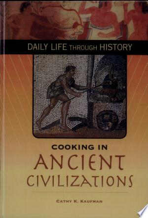 Cooking+in+Ancient+Civilizations