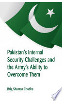 Pakistan S Internal Security Challenges And The Army S Ability To Overcome Them