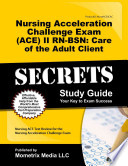 Nursing Acceleration Challenge Exam (ACE) II RN-BSN Care of the Adult Client Secrets Study Guide