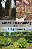 Pdf Guide To Pruning For Beginners