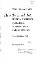 How to Break Into Motion Pictures, Television, Commercials, and Modeling