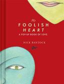 My Foolish Heart: A Pop-Up Book of Love
