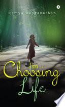 I M Choosing Life