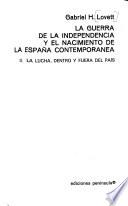 La guerra de la independencia y el nacimiento de la Espana contemporanea