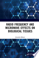 Radio Frequency and Microwave Effects on Biological Tissues