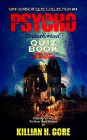 Psycho Unauthorized Quiz Book