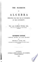 The Elements of Algebra ... Eleventh edition, carefully revised, and enlarged ... by Thomas Lund