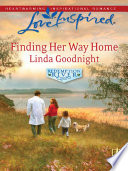 Finding Her Way Home  Mills   Boon Love Inspired   Redemption River  Book 1
