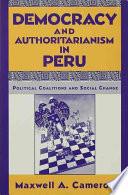 Democracy and Authoritarianism in Peru