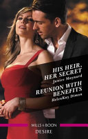 His Heir Her Secret Reunion With Benefits