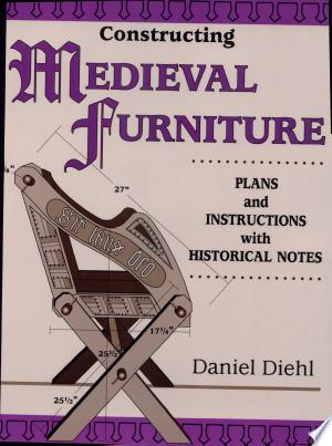 Download Constructing Medieval Furniture Free Books - Dlebooks.net
