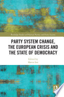 Party System Change The European Crisis And The State Of Democracy