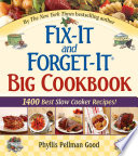 """""""Fix-It and Forget-It Big Cookbook: 1400 Best Slow Cooker Recipes!"""" by Phyllis Good"""