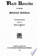 Nach Amerika Im Dienste Friedrich Schillers. Der Vlkerfreundschaft Gewidmet Von Albert Pfister