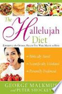 """""""The Hallelujah Diet"""" by George H. Malkmus, Peter Shockey, Stowe Shockey"""