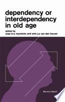 Dependency or Interdependency in Old Age Book PDF