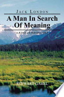 Jack London A Man In Search Of Meaning