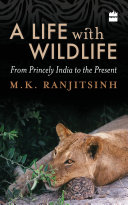 A Life with Wildlife: From Princely India to the Present [Pdf/ePub] eBook