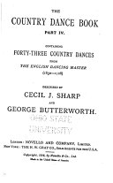 The Country Dance Book      Forty three country dances from The English dancing master  1650 1728  Book