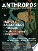 Manuel Ballesteros Gaibrois Historia Y Anthropologia de America. Una Vision Cientifica de la Diversidad Cultural. El Movimiento Indigenista: Aportaciones Desde Espana