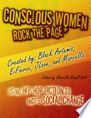 Conscious Women Rock the Page: Using Hip-Hop Fiction to Incite Social Change