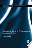 Utopia and Terror in Contemporary American Fiction