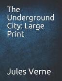 The Underground City: Large Print Read Online