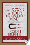 The Power Of Your Subconscious Mind Condensed Classics