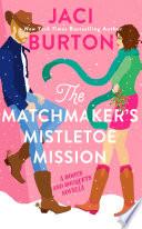 The Matchmaker s Mistletoe Mission