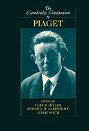 The Cambridge Companion to Piaget