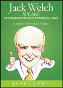 Jack Welch Speaks: Wit and Wisdom from the World's Greatest ...