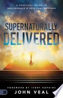 Supernaturally Delivered