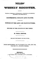 Niles Weekly Register Containing Political Historical Geographical Scientifical Statistical Economical And Biographical Documents Essays And Facts Together With Notices Of The Arts And Manufactures And A Record Of The Events Of The Times Book PDF