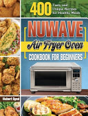 NuWave Air Fryer Oven Cookbook for Beginners