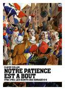 Pdf Notre patience est à bout, 1792-1793, les écrits des Enragé•e•s Telecharger
