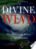 """""""Divine Wind: The History and Science of Hurricanes"""" by Kerry Emanuel"""