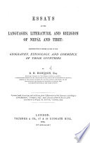 Essays on the Languages  Literature  and Religion of Nep  l and Tibet  together with further papers on the geography  ethnology  and commerce of those countries     Reprinted     from    Illustrations of the Literature and Religion of the Buddhists        and    Selections from the Records of the Government of Bengal  No  27