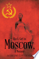 Black Girl in Moscow  A Memoir