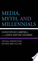 Media  Myth  and Millennials