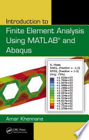 Introduction to Finite Element Analysis Using MATLAB   and Abaqus Book
