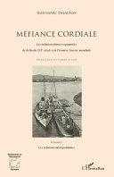 Méfiance cordiale. Les relations franco-espagnoles de la fin du XIXe siècle à la Première Guerre mondiale (Volume 1)
