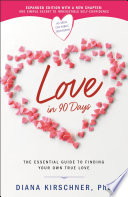 """""""Love in 90 Days: The Essential Guide to Finding Your Own True Love"""" by Diana Kirschner"""