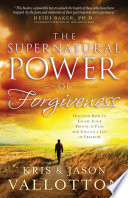 The Supernatural Power of Forgiveness Book