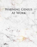 Warning Genius at Work  A Journal for Modern Living