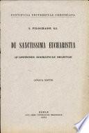 De Sanctissima Eucharistia Quaestiones Dogmaticae Selectae