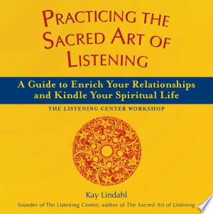 Download Practicing the Sacred Art of Listening Free Books - Reading Best Books For Free 2018
