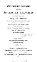Méditations ecclésiastiques tirées des épitres et évangiles qui se lisent a la messe tous les dimanches