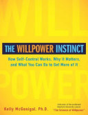 Pdf The Willpower Instinct: How Self-Control Works, Why It Matters, and What You Can Do To Get More ...