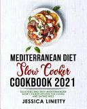 Mediterranean Diet Slow Cooker Cookbook 2021