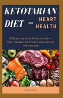 Ketotarian Diet For Heart Health Book PDF